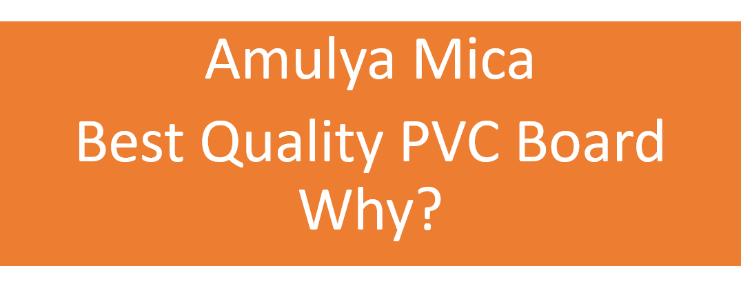 Amulya Mica Best Quality PVC Board. Why?
